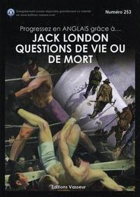 Jack London - Progressez en anglais grâce à Questions de vie ou de mort.