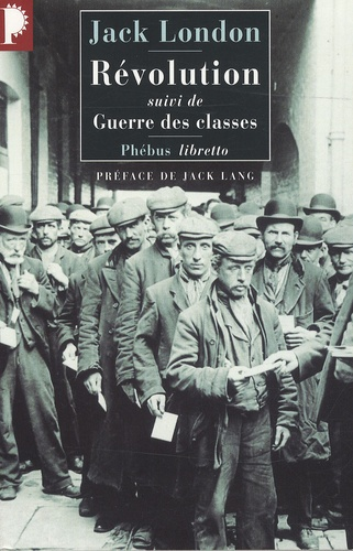 Jack London - Révolution - Suivi de Guerre des classes.