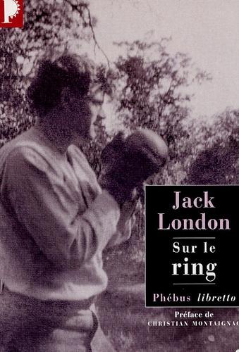 Jack London - Sur le ring.