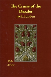 Jack London - The Cruise of the Dazzler.