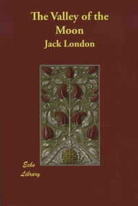 Jack London - The Valley of the Moon.