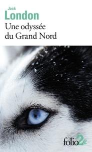 Jack London - Une odyssée du Grand Nord (Unga) - Précédé de Le Silence Blanc.