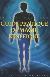 Jack Malbourg - Guide pratique de magie bénéfique - La loi magique des 7 cycles cosmiques.