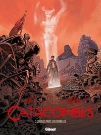 Jack Manini et Michel Chevereau - Catacombes Tome 3 : Sous les pavés les entrailles.
