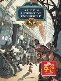 Jack Manini et Etienne Willem - La Fille de l'Exposition universelle Tome 1 : Paris 1855.