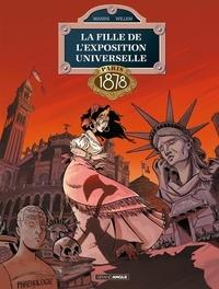Jack Manini et Etienne Willem - La Fille de l'Exposition universelle Tome 3 : Paris 1878.