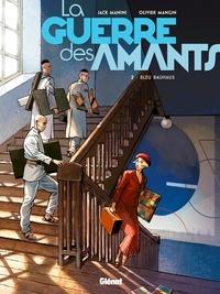 Jack Manini et Olivier Mangin - La guerre des amants tome 2 : Bleu Bauhaus.
