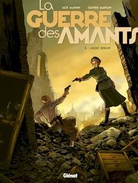 Jack Manini et Olivier Mangin - La guerre des amants Tome 3 : Jaune Berlin.