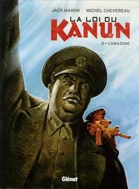 Jack Manini et Michel Chevereau - La loi du Kanun Tome 2 : L'Amazone.