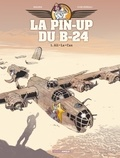 Jack Manini et Michel Chevereau - La pin-up du B-24 Tome 1 : Ali-La-Can.