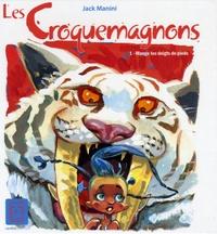 Jack Manini - Les Croquemagnons Tome 1 : Mange tes doigts de pieds.