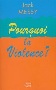 Jack Messy - Pourquoi la violence ?.