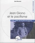 Jack Meurant - Jean Giono et le pacifisme - 1934-1944, de la paix à la guerre.