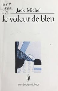 Jack Michel - Le voleur de bleu.