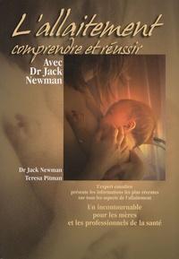 Jack Newman et Teresa Pitman - L'allaitement - Comprendre et réussir avec Dr Jack Newman.