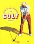 Jack Nicklaus et Ken Bowen - Toutes mes leçons de golf.