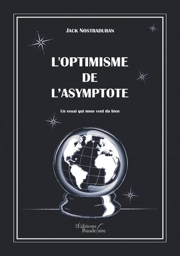 Jack Nostraduran - L'optimisme de L'asymptote.