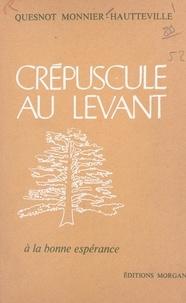Jack-Robert Hautteville et  Quesnot Monnier - Crépuscule au Levant (1). À la bonne espérance.