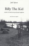 Jack Spicer - Billy The Kid - Edition bilingue français-anglais.