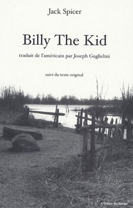 Jack Spicer - Billy The Kid - Edition bilingue français-anglais.