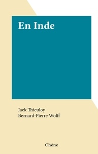 Jack Thieuloy et Bernard-Pierre Wolff - En Inde.