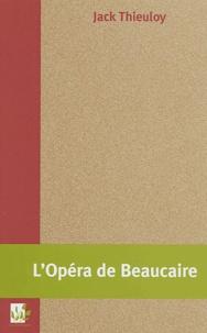 Jack Thieuloy - L'Opéra de Beaucaire.