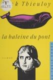 Jack Thieuloy - La Baleine du pont.
