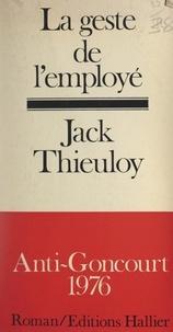 Jack Thieuloy et François Coupry - La geste de l'employé.