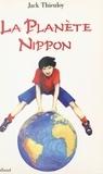 Jack Thieuloy - La planète Nippon.