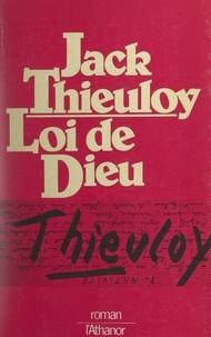 Jack Thieuloy - Loi de Dieu.