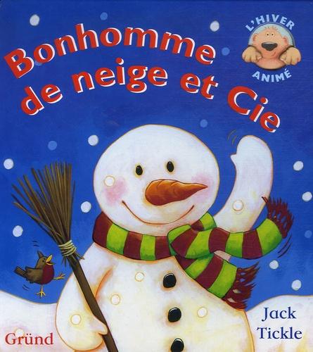 Jack Tickle - Bonhomme de neige et Cie.