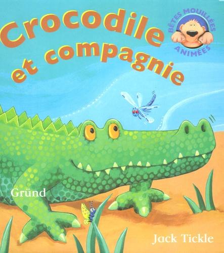 Jack Tickle - Crocodile et compagnie.