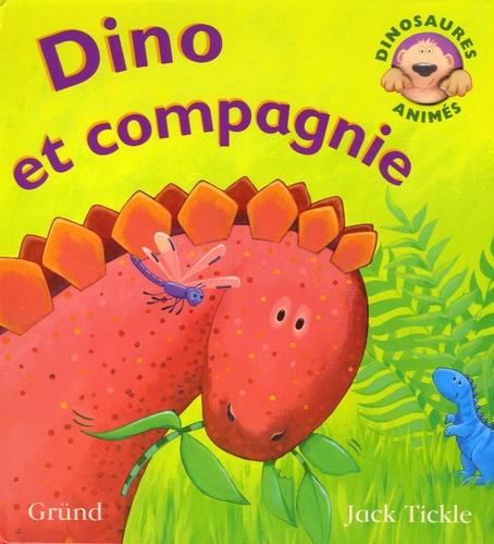 Jack Tickle - Dino et compagnie.