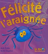 Jack Tickle et Keith Chapman - Félicité l'araignée.