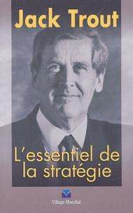Jack Trout - L'essentiel de la stratégie.