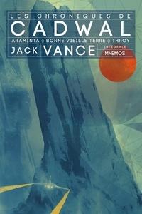 Jack Vance - Les chroniques de Cadwal Intégrale : La Station d'Araminta ; Bonne vieille Terre ; Throy.