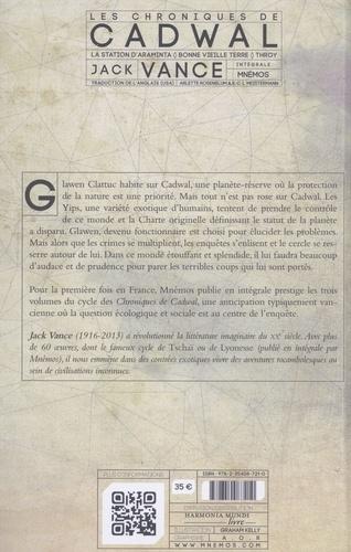 Les chroniques de Cadwal Intégrale La Station d'Araminta ; Bonne vieille Terre ; Throy