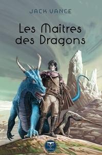 Jack Vance - LES MAÎTRES DES DRAGONS.
