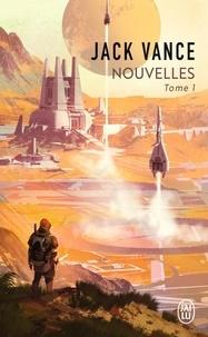 Jack Vance - Nouvelles - Tome 1.