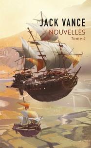 Jack Vance - Nouvelles - Tome 2.