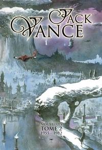 Jack Vance - Nouvelles - Tome 2, 1955-1982.