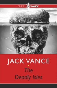 Jack Vance - The Deadly Isles.