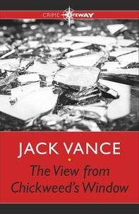 Jack Vance - The View from Chickweed's Window.