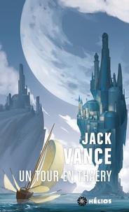 Jack Vance - Un tour en thaery.