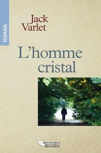 Jack Varlet - L'homme cristal.