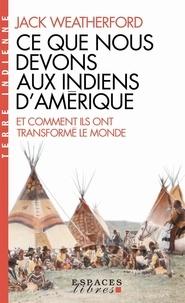 Jack Weatherford - Ce que nous devons aux Indiens d'Amérique et comment ils ont transformé le monde.