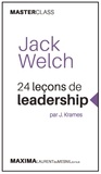 Jack Welch et Jeffrey Krames - 24 leçons de leadership.