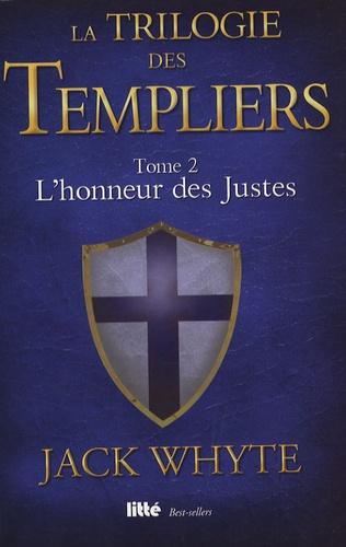 La Trilogie des Templiers Tome 2 L'honneur des Justes