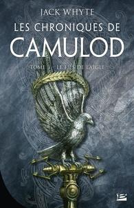 Jack Whyte - Les chroniques de Camulod Tome 3 : Le fils de l'aigle.