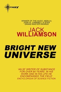 Jack Williamson - Bright New Universe.